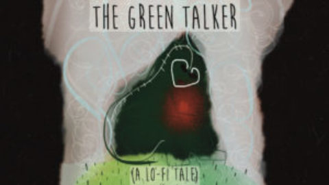 The green talker    (a lo-fi tale)